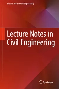 Lecture Notes in Civil Engineering ISSN: 2366-2557
